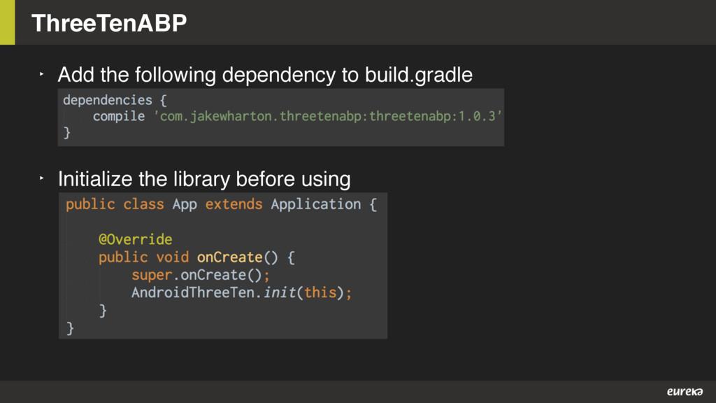 ThreeTenABP ‣ Add the following dependency to b...