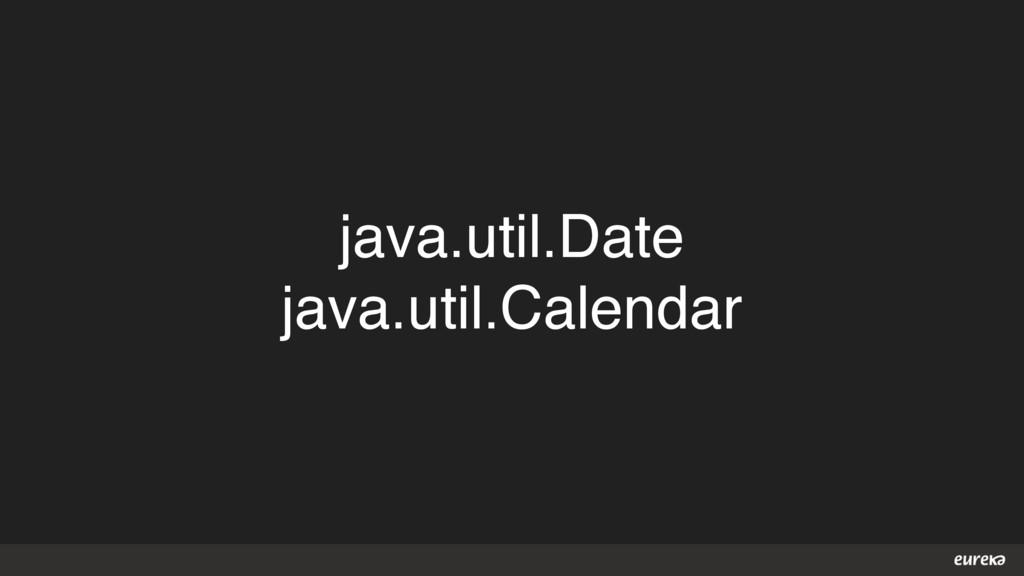 java.util.Date java.util.Calendar