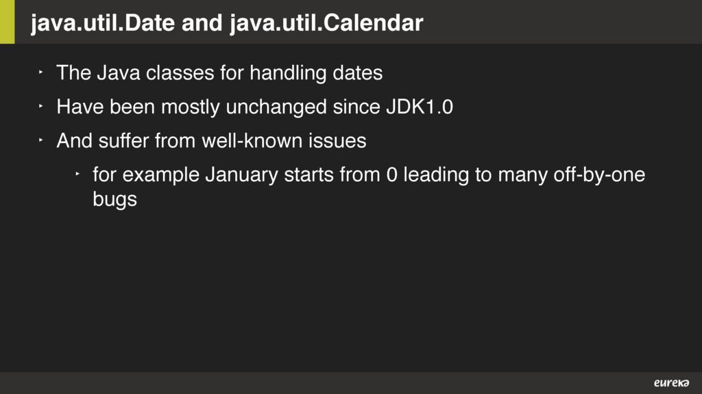 java.util.Date and java.util.Calendar ‣ The Jav...