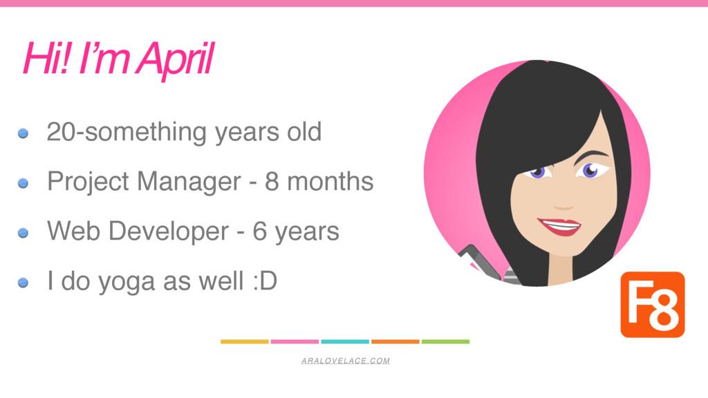 ARALOVELACE.COM Hi! I'm April 20-something year...
