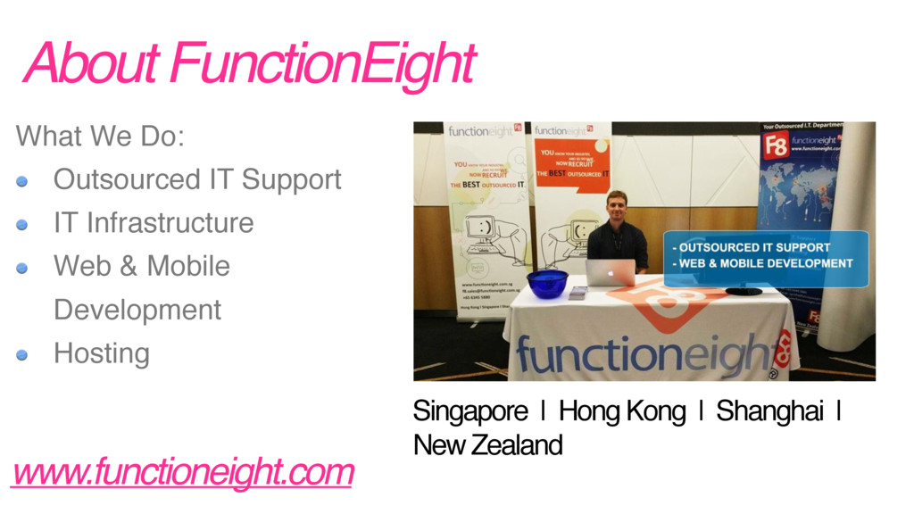 About FunctionEight www.functioneight.com What ...