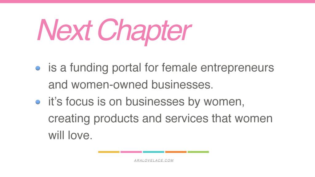 ARALOVELACE.COM Next Chapter is a funding porta...