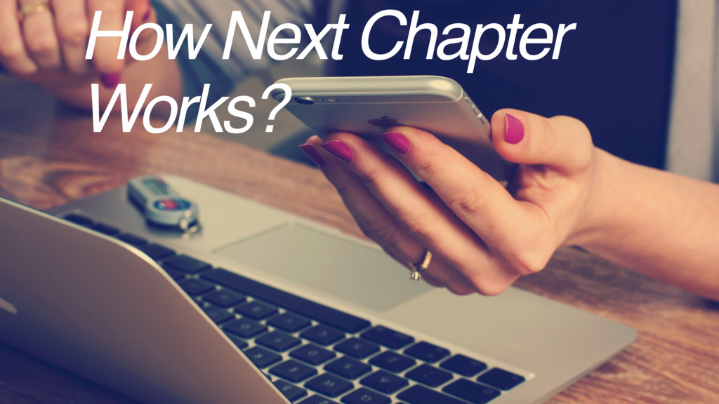 How Next Chapter Works?