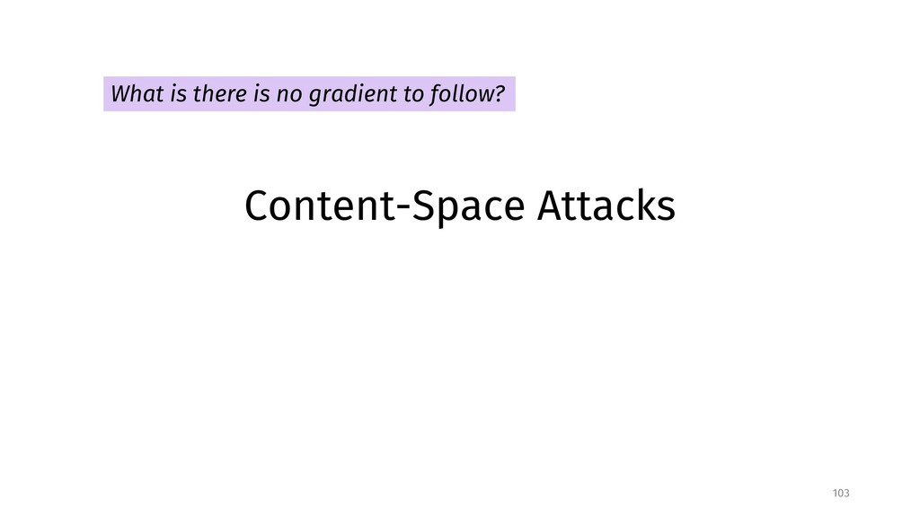 Content-Space Attacks 103 What is there is no g...