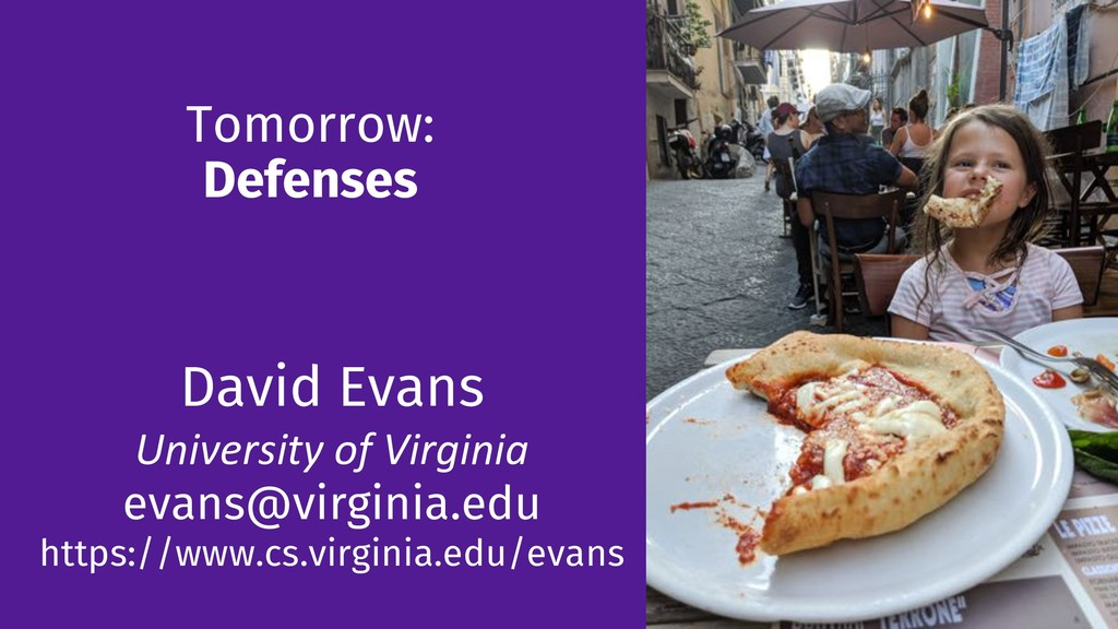 Tomorrow: Defenses 138 David Evans University o...