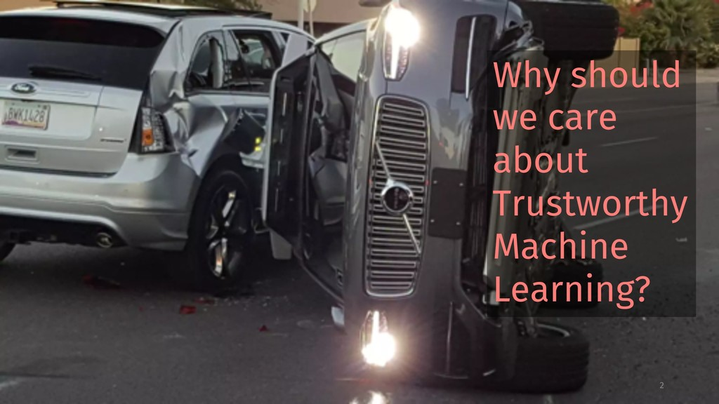 2 Why should we care about Trustworthy Machine ...