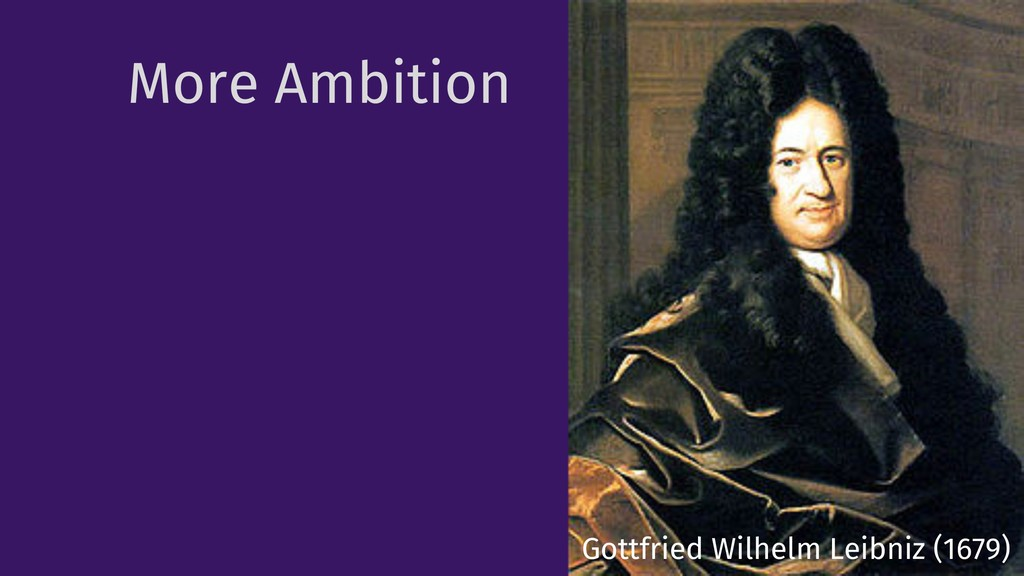 More Ambition 20 Gottfried Wilhelm Leibniz (167...