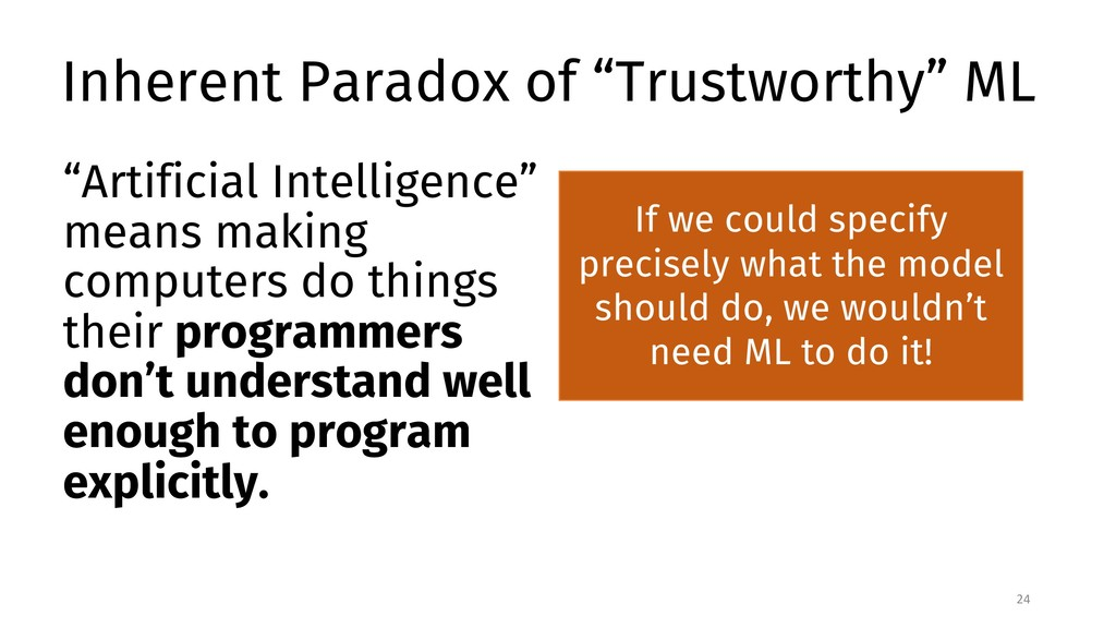 "Inherent Paradox of ""Trustworthy"" ML 24 If we c..."
