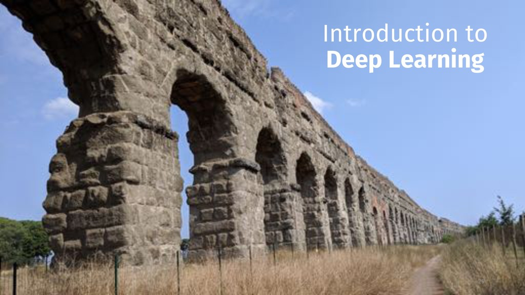 Introduction to Deep Learning 29