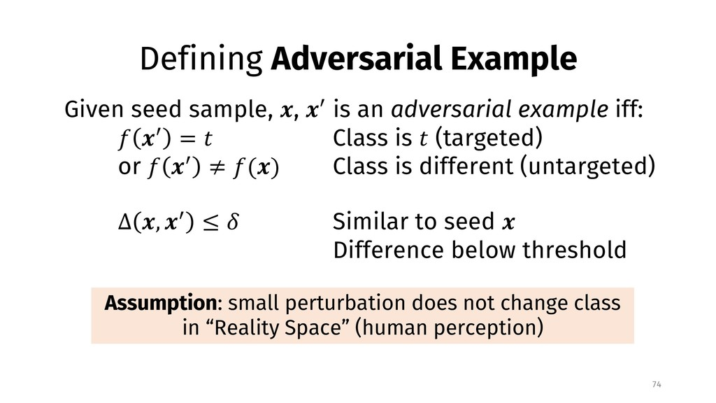 Defining Adversarial Example 74 Assumption: sma...