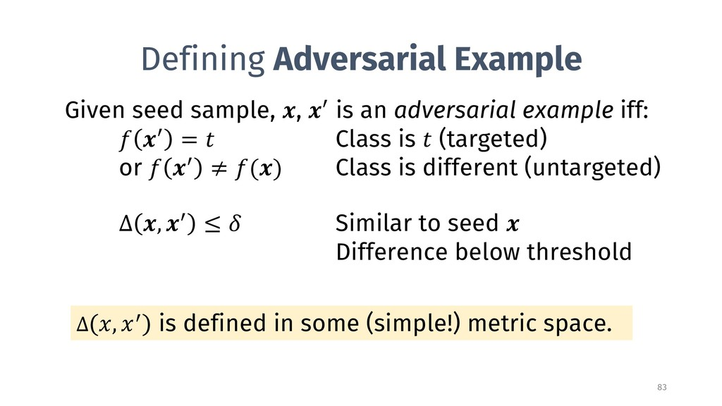 Defining Adversarial Example 83 Given seed samp...