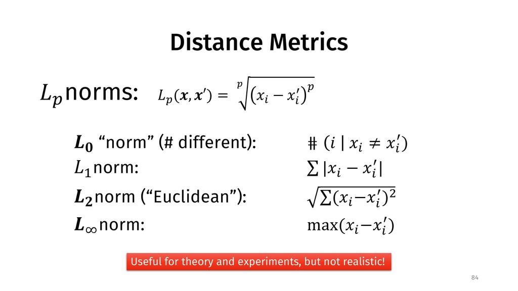 "Distance Metrics !"" norms: 84 !"" ($, $′) = ) *+..."