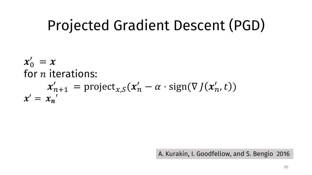 "Projected Gradient Descent (PGD) 96 !"" # = ! fo..."