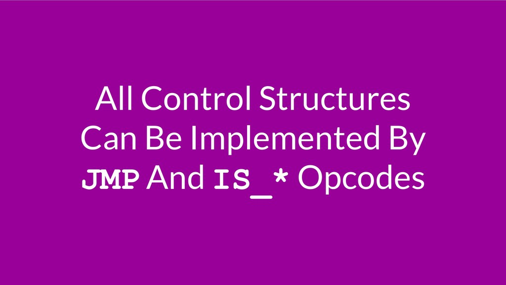 All Control Structures Can Be Implemented By JM...