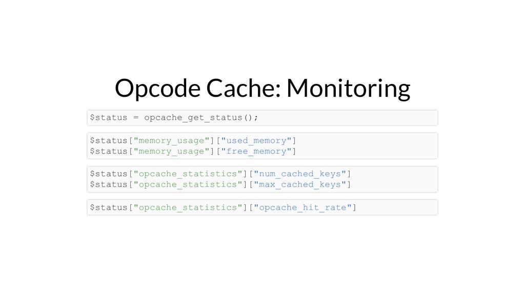 Opcode Cache: Monitoring $status = opcache_get_...