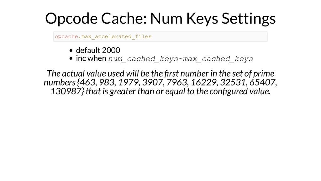 Opcode Cache: Num Keys Settings default 2000 in...