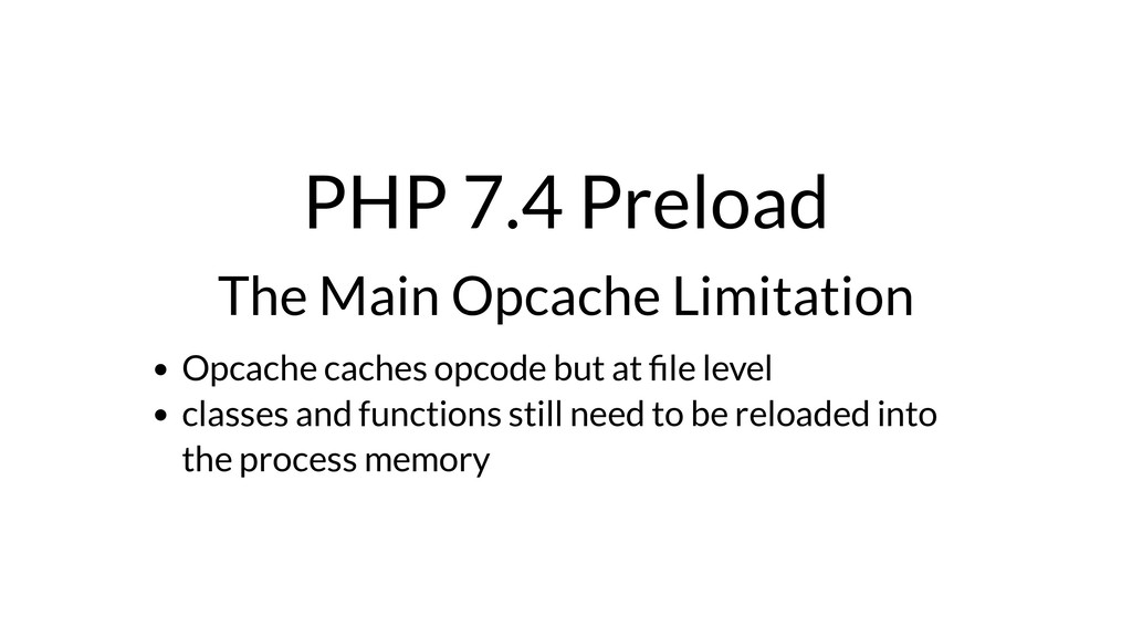 PHP 7.4 Preload The Main Opcache Limitation Opc...