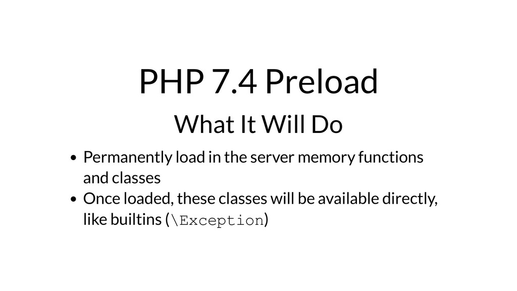 PHP 7.4 Preload What It Will Do Permanently loa...