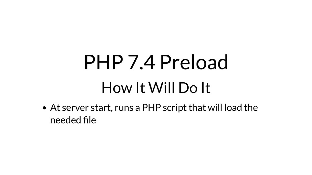 PHP 7.4 Preload How It Will Do It At server sta...