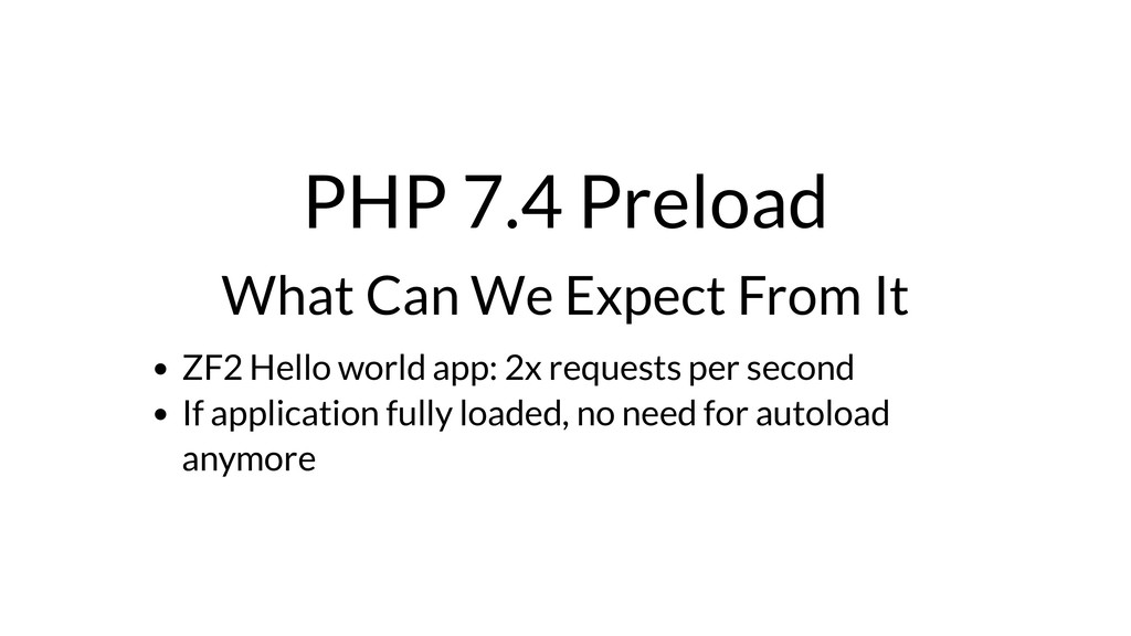 PHP 7.4 Preload What Can We Expect From It ZF2 ...