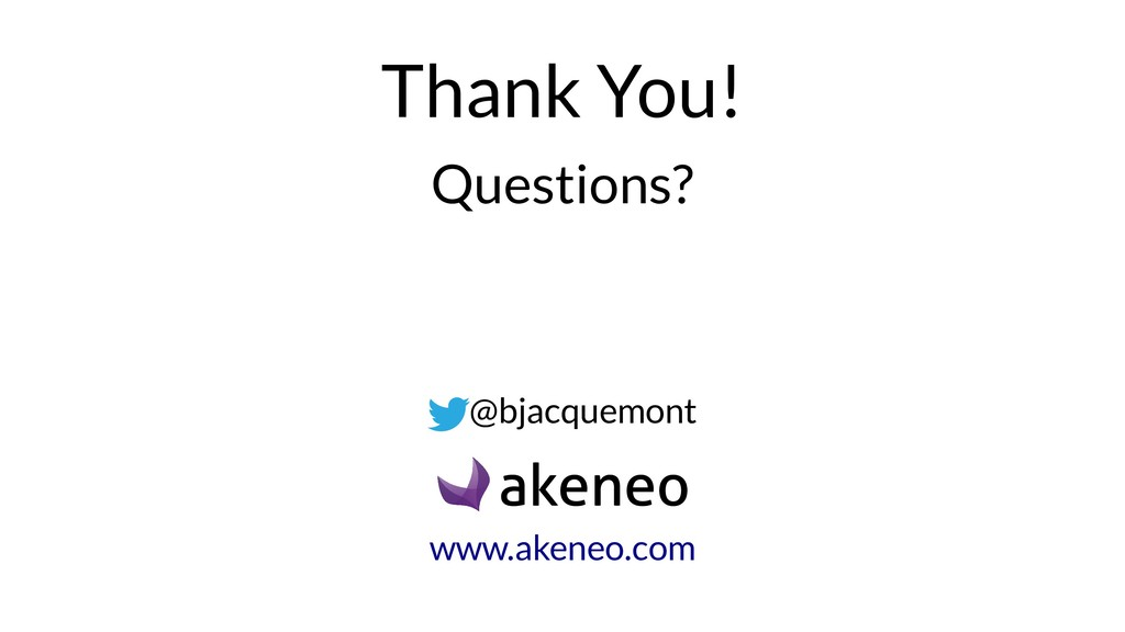 Thank You! Questions? @bjacquemont www.akeneo.c...