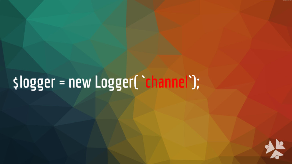 $logger = new Logger( `channel`);
