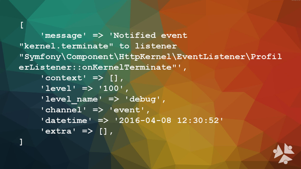 "[ 'message' => 'Notified event ""kernel.terminat..."