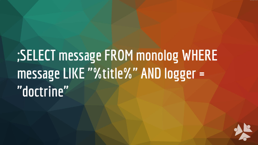 ;SELECT message FROM monolog WHERE message LIKE...