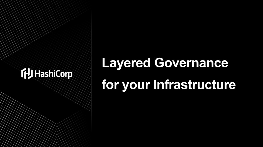 Layered Governance for your Infrastructure