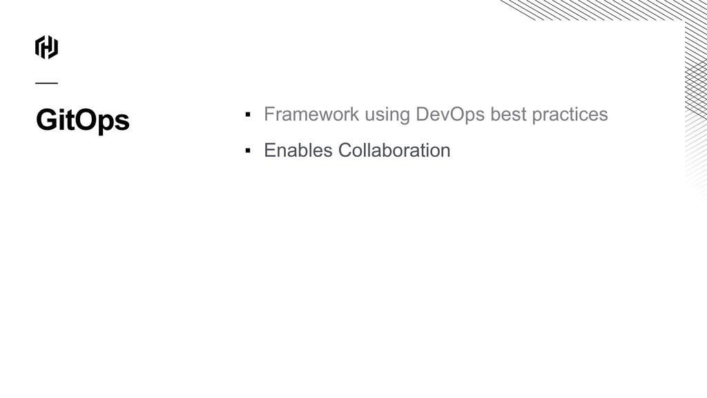 GitOps ▪ Framework using DevOps best practices ...