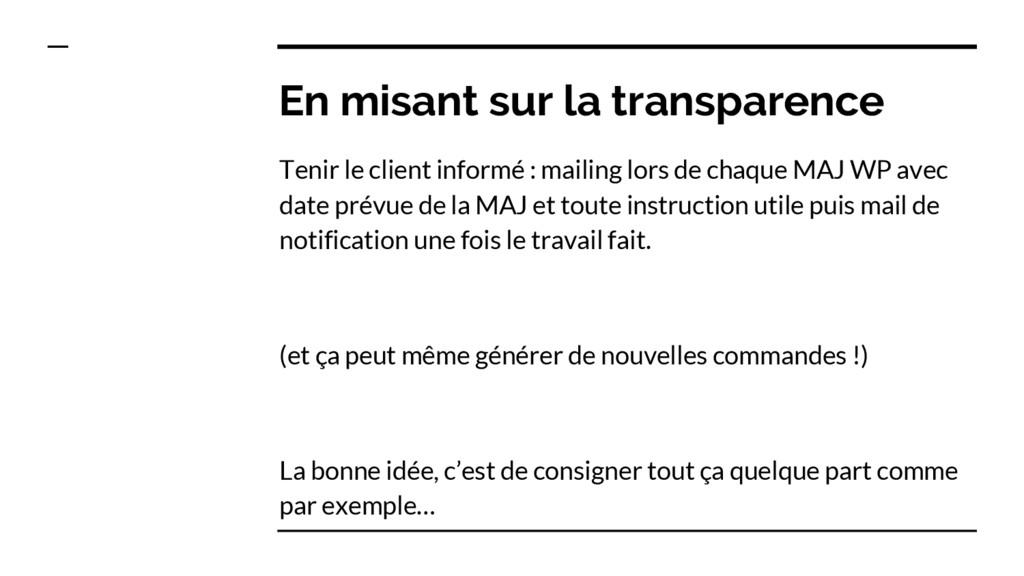 En misant sur la transparence Tenir le client i...