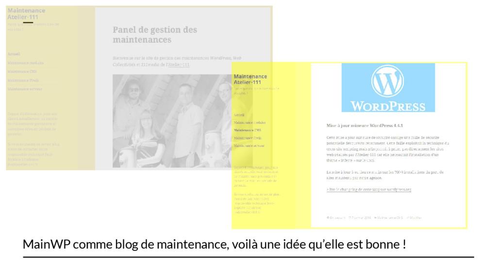 MainWP comme blog de maintenance, voilà une idé...