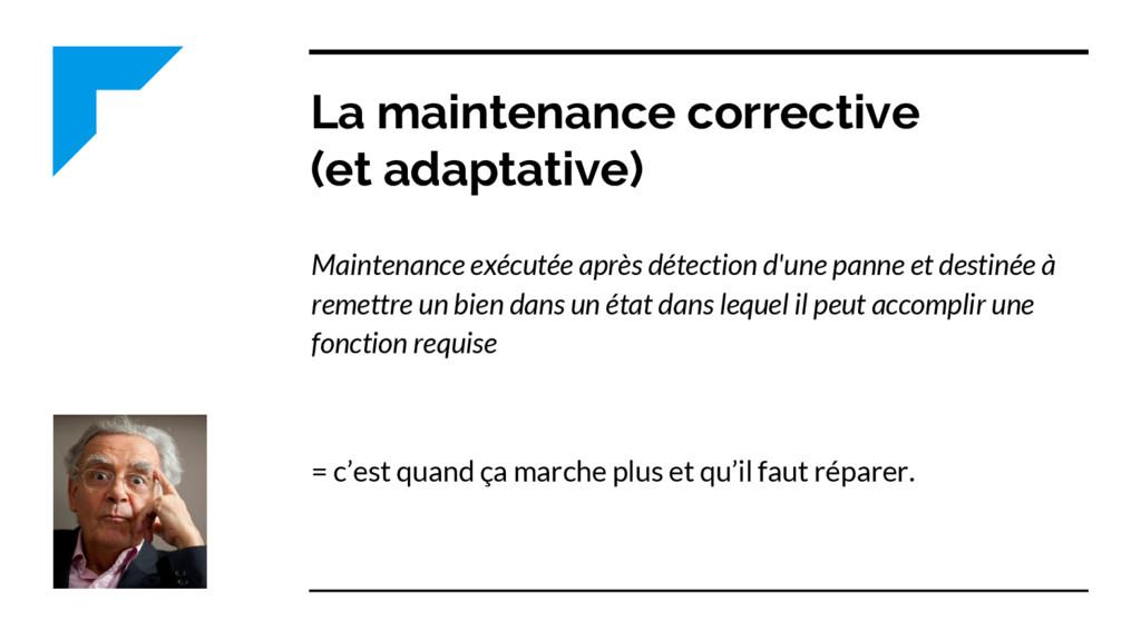 La maintenance corrective (et adaptative) Maint...