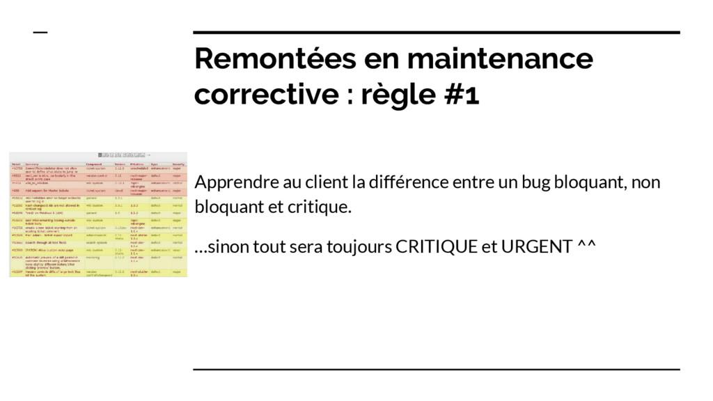 Remontées en maintenance corrective : règle #1 ...