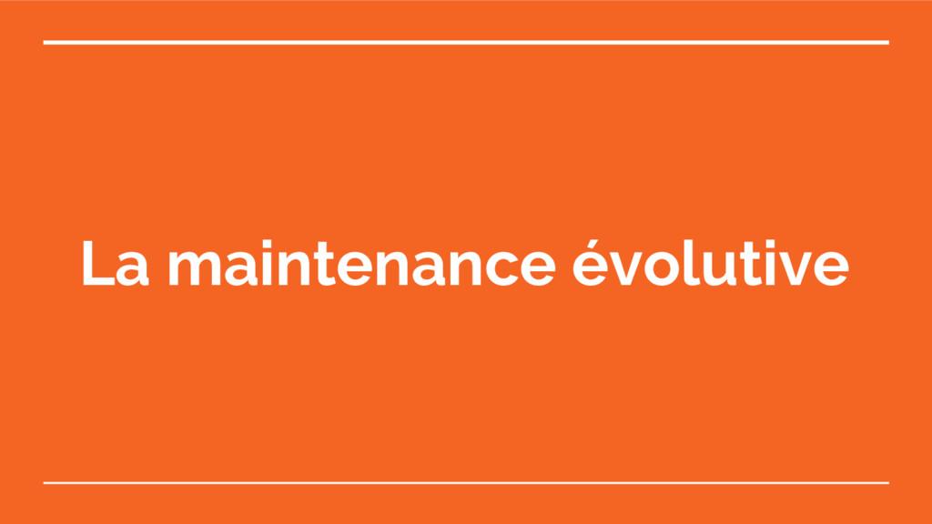 La maintenance évolutive