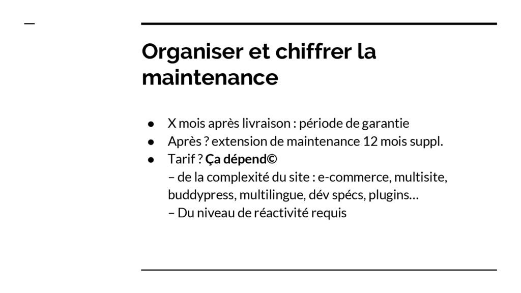 Organiser et chiffrer la maintenance ● X mois a...