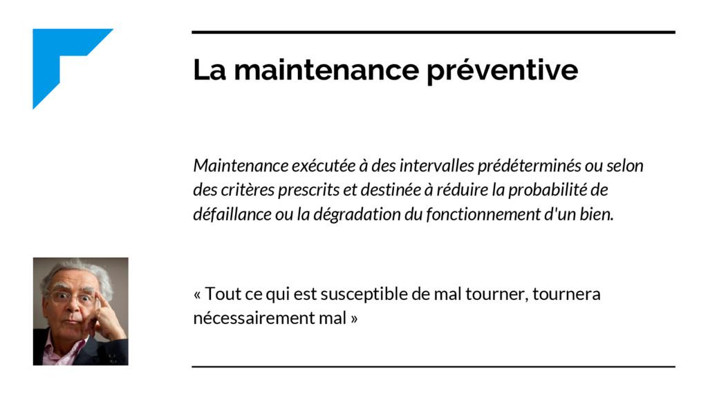 La maintenance préventive Maintenance exécutée ...
