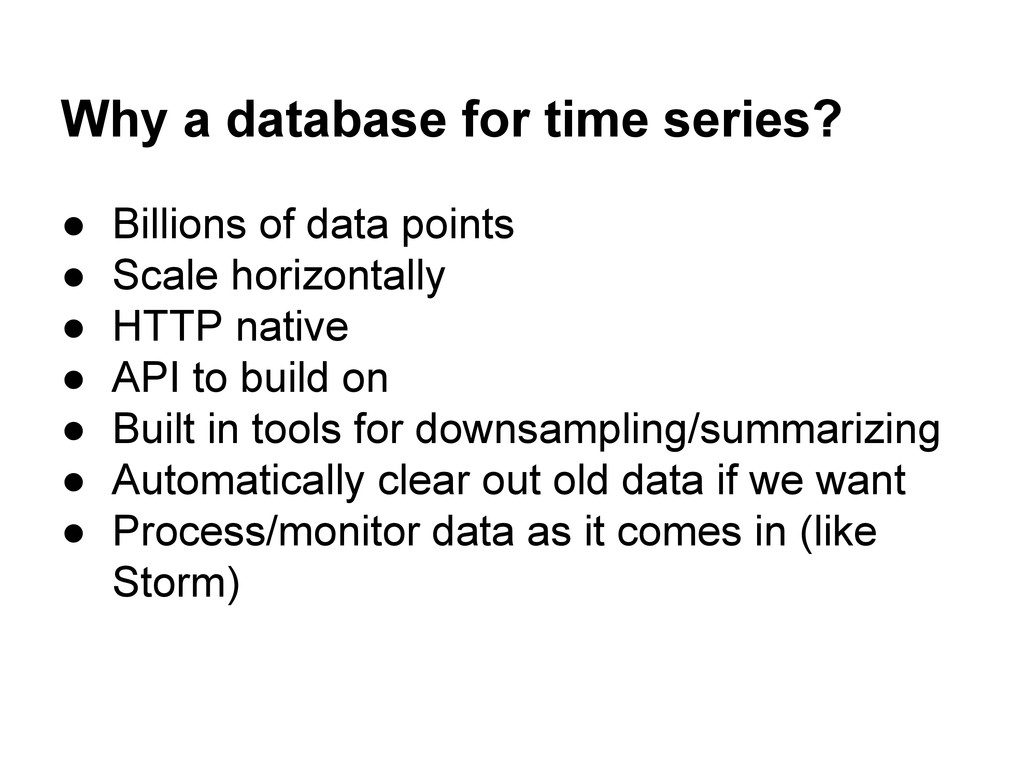 Why a database for time series? ● Billions of d...
