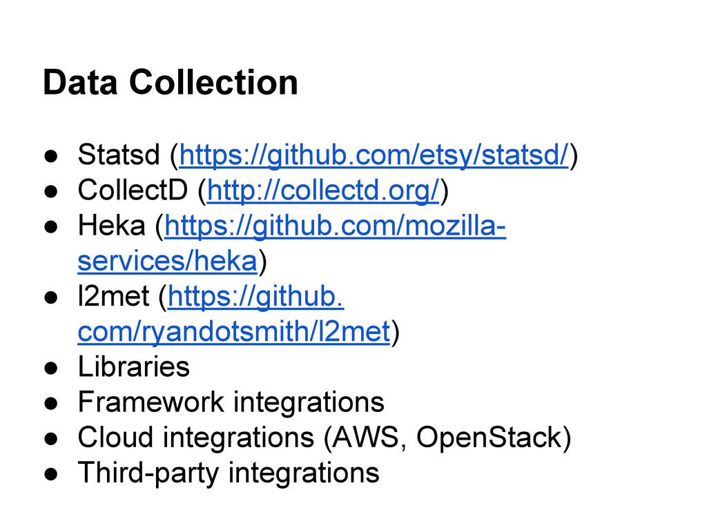 Data Collection ● Statsd (https://github.com/et...