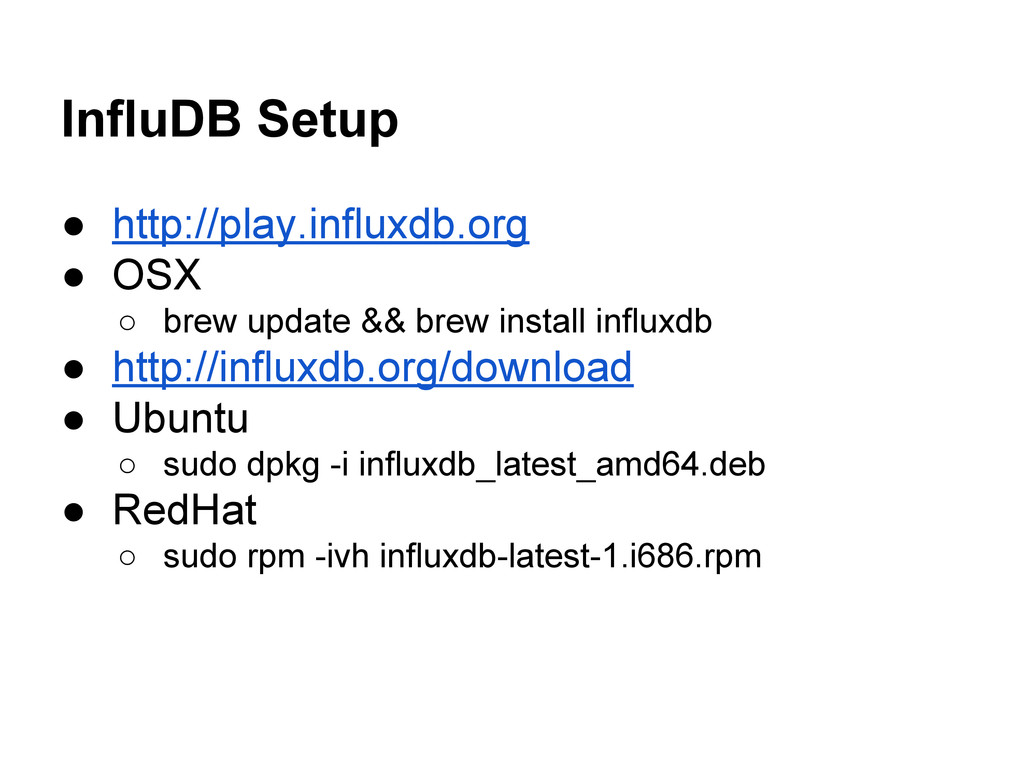 InfluDB Setup ● http://play.influxdb.org ● OSX ...