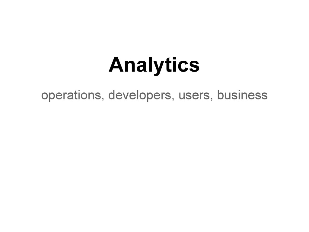 Analytics operations, developers, users, busine...