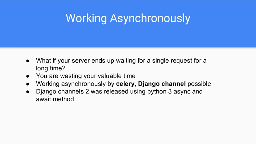 Working Asynchronously ● What if your server en...