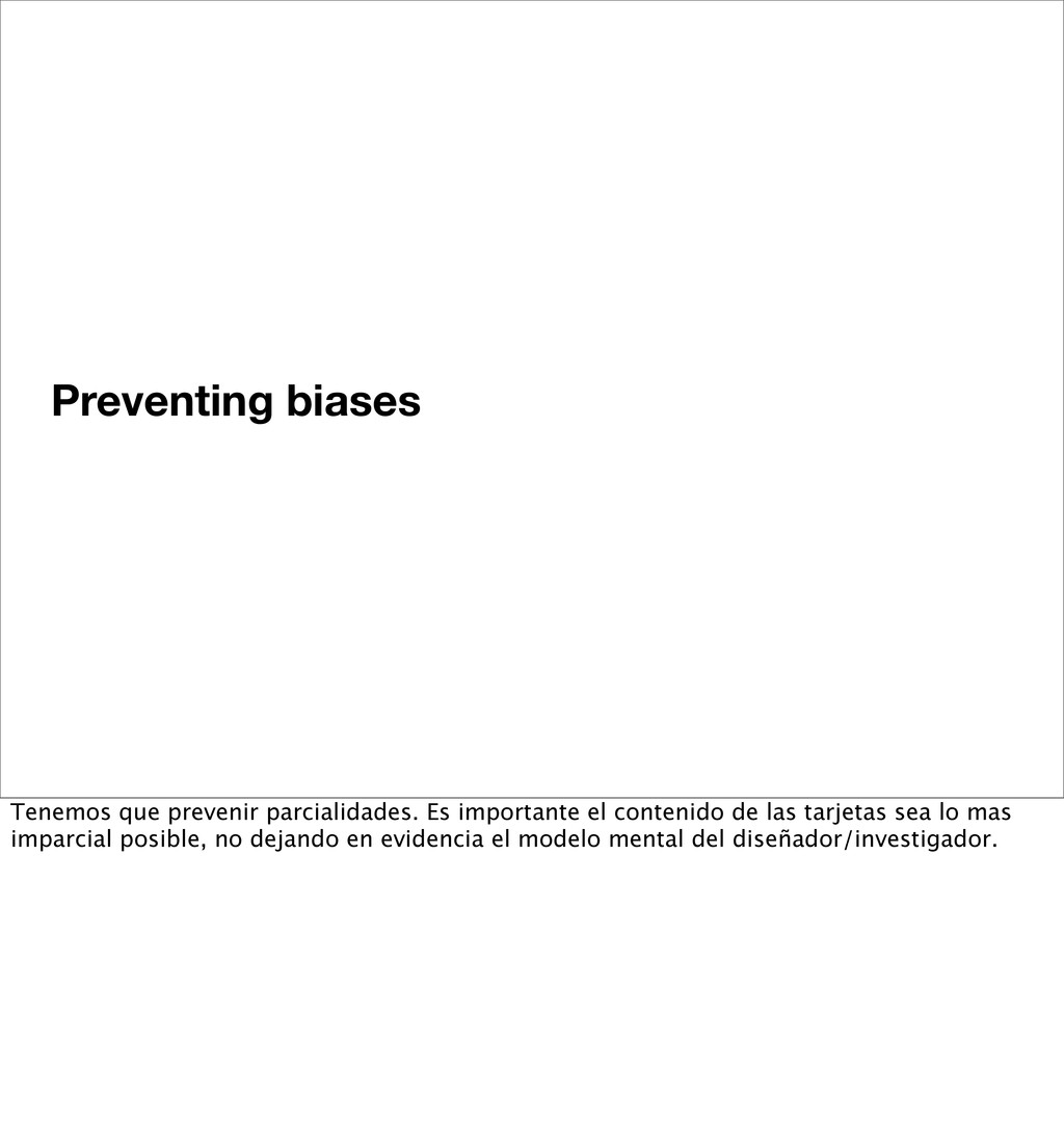 Preventing biases Tenemos que prevenir parciali...