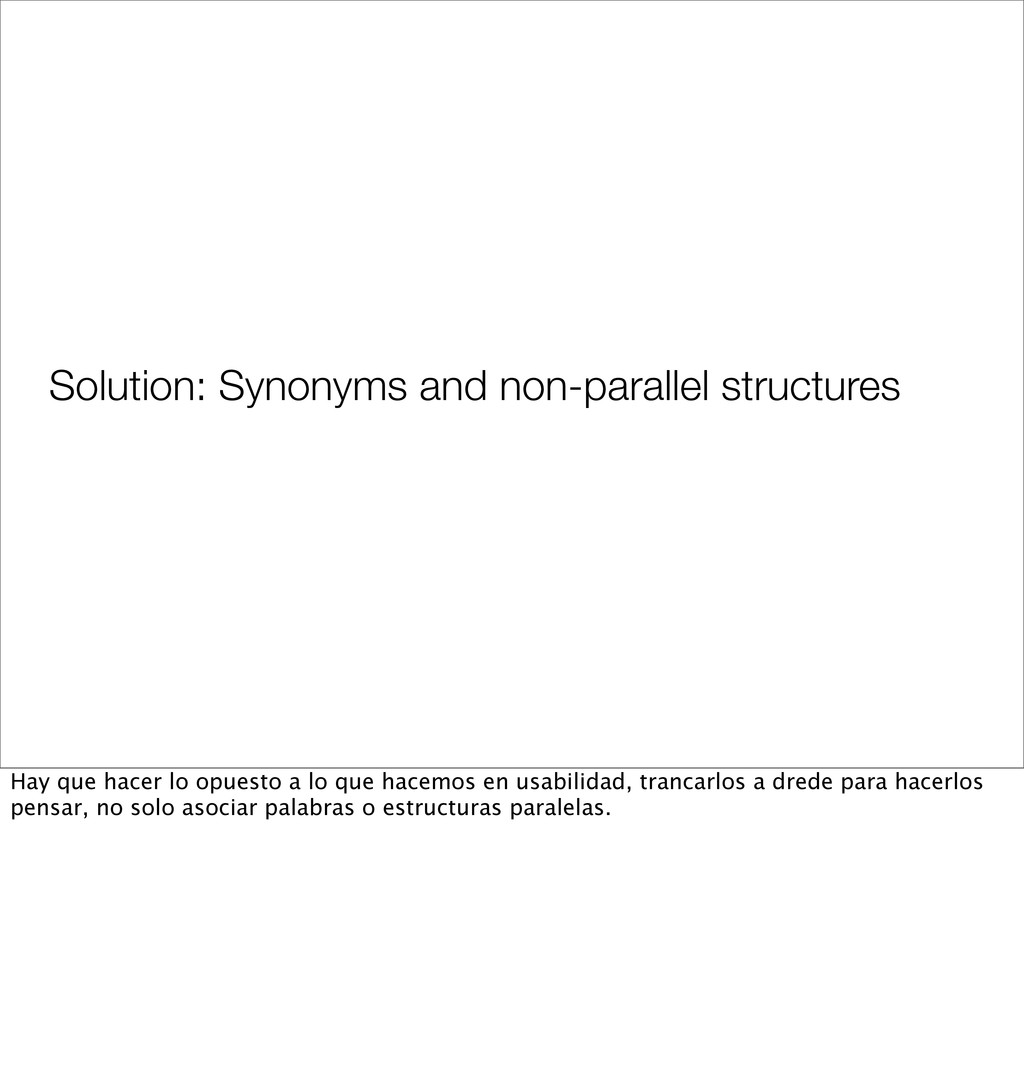 Solution: Synonyms and non-parallel structures ...