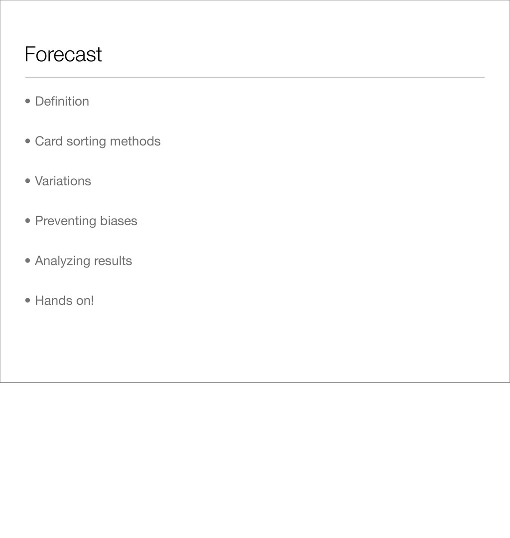 Forecast • Definition • Card sorting methods • V...