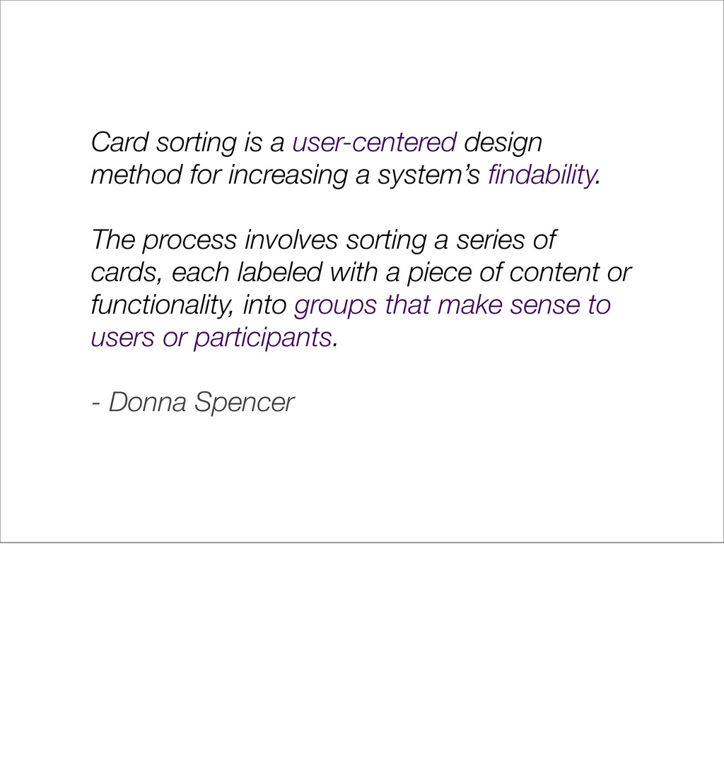 Card sorting is a user-centered design method f...