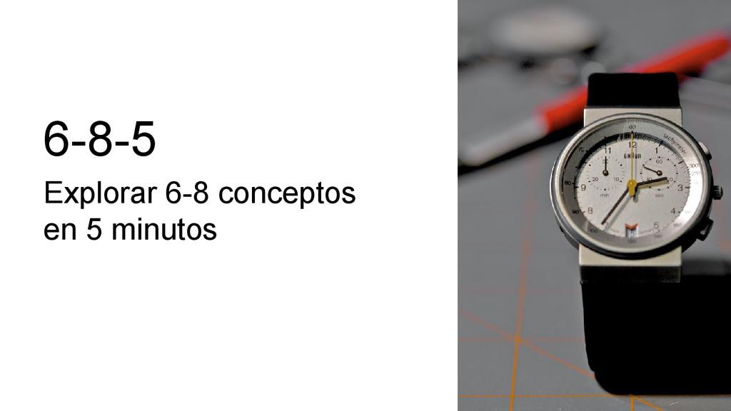 6-8-5 Explorar 6-8 conceptos en 5 minutos