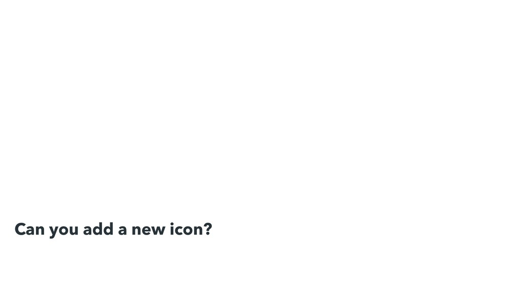 Can you add a new icon?