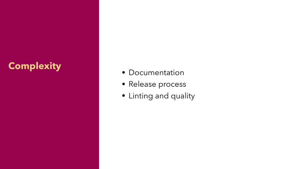 Complexity • Documentation • Release process • ...
