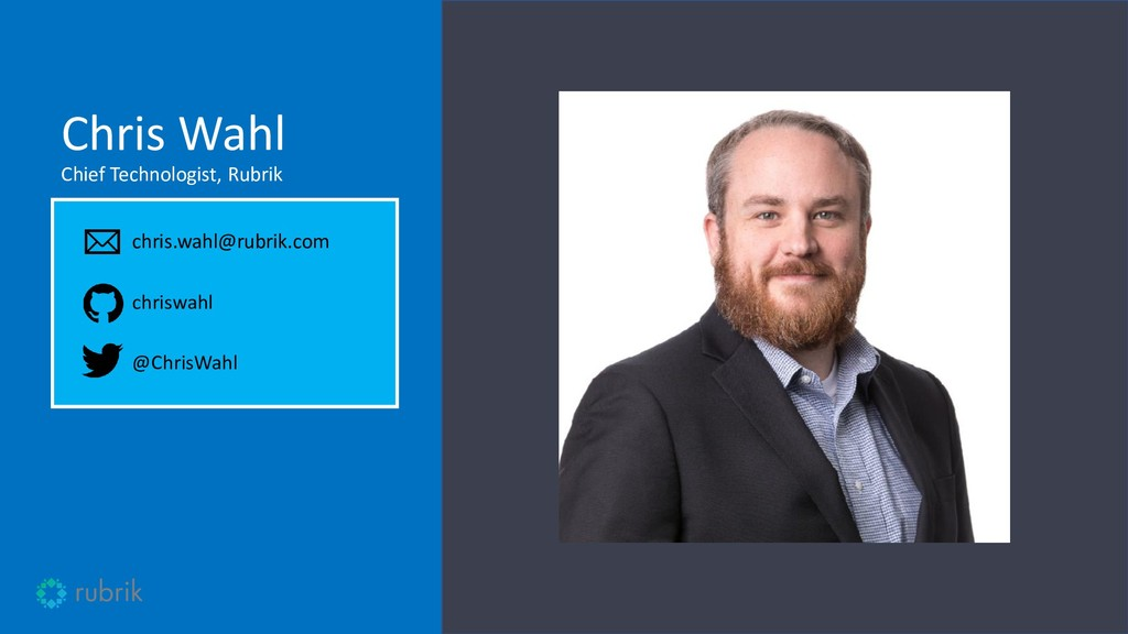 Chris Wahl Chief Technologist, Rubrik chris.wah...